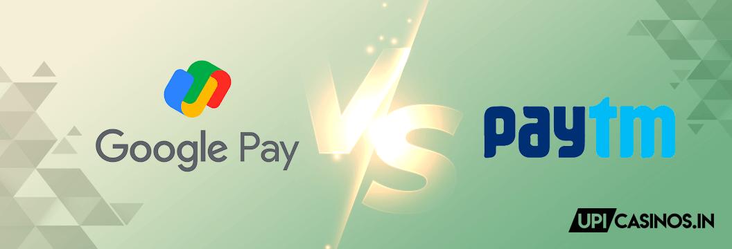 gpay casinos vs paytm