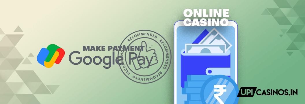 understanding google pay for online casinos